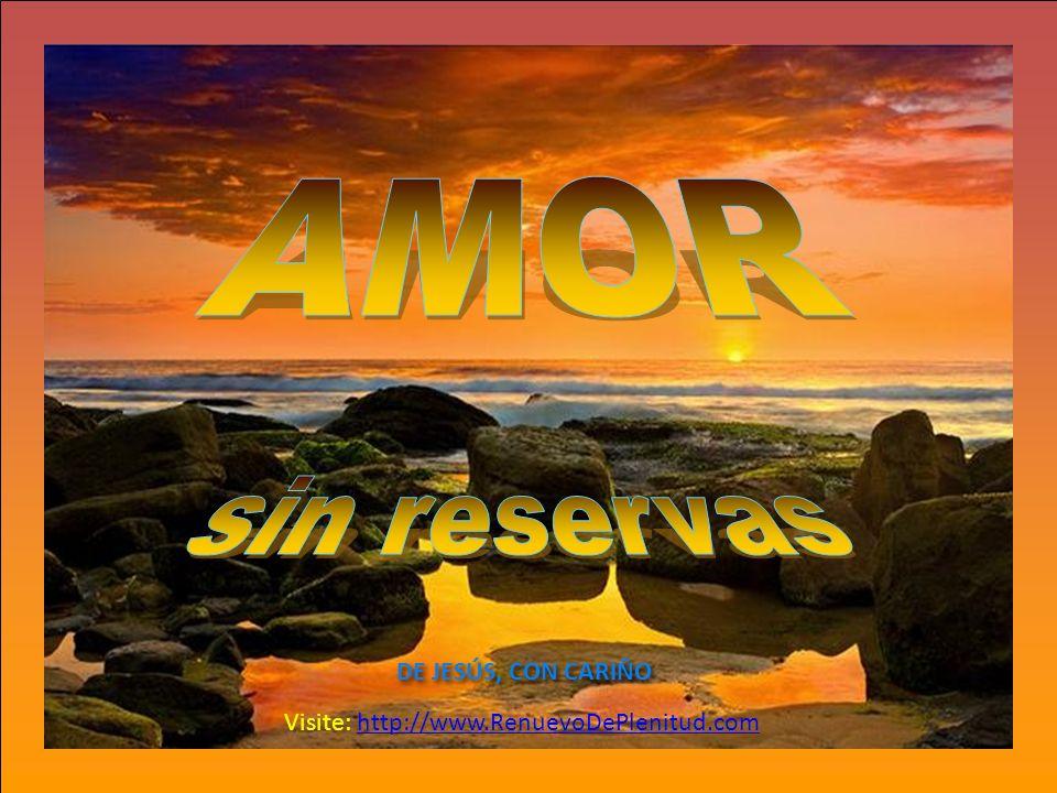 DE JESÚS, CON CARIÑO DE JESÚS, CON CARIÑO Visite: http://www.RenuevoDePlenitud.comhttp://www.RenuevoDePlenitud.com
