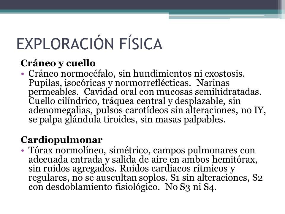 Cráneo y cuello Cráneo normocéfalo, sin hundimientos ni exostosis.