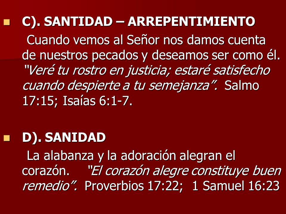 C). SANTIDAD – ARREPENTIMIENTO C). SANTIDAD – ARREPENTIMIENTO Cuando vemos al Señor nos damos cuenta de nuestros pecados y deseamos ser como él. Veré