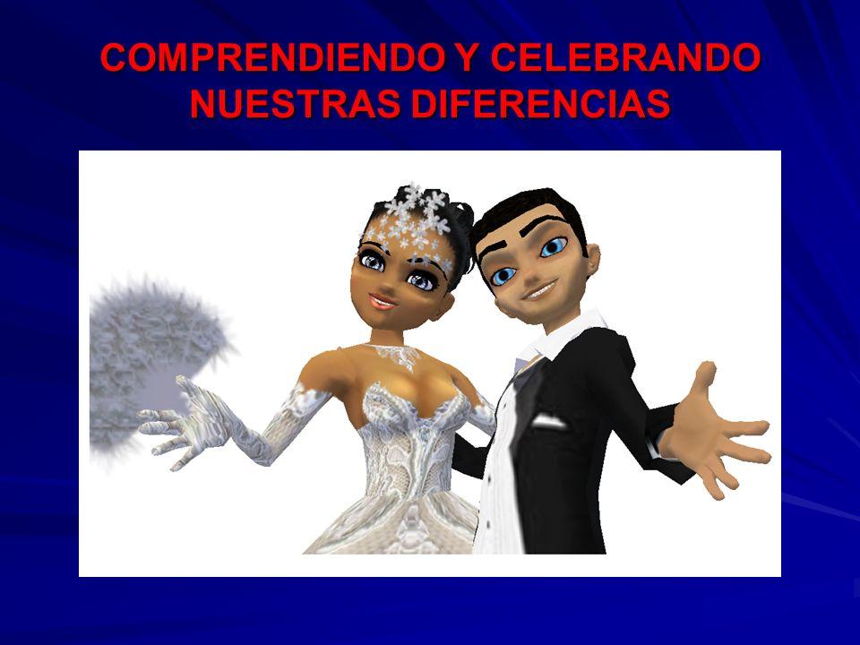 COMPRENDIENDO Y CELEBRANDO NUESTRAS DIFERENCIAS