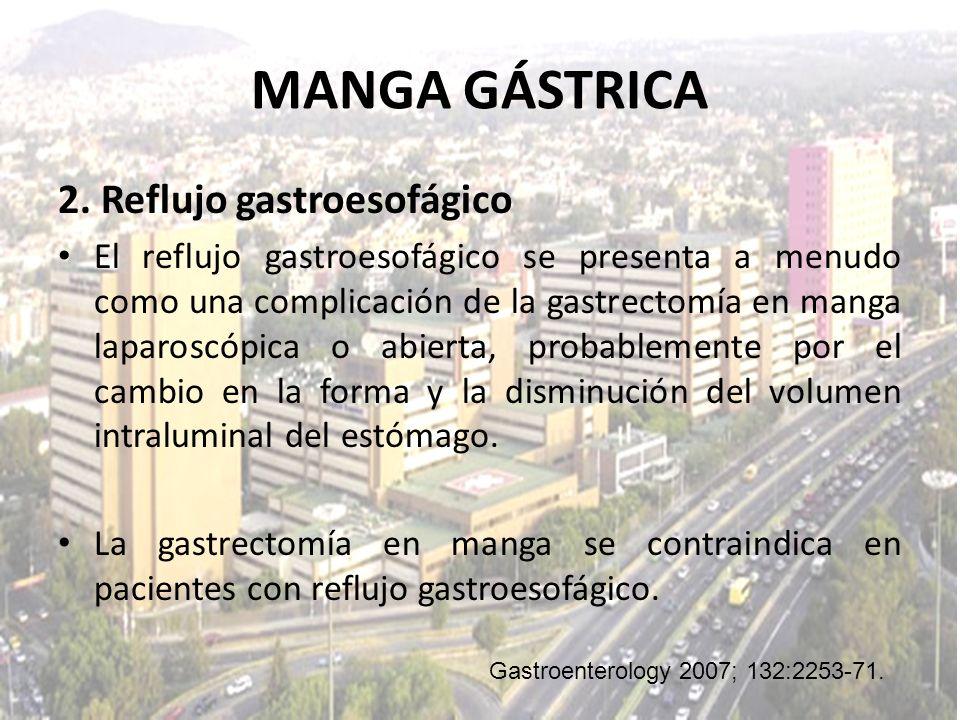2. Reflujo gastroesofágico El reflujo gastroesofágico se presenta a menudo como una complicación de la gastrectomía en manga laparoscópica o abierta,