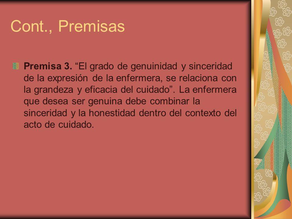 Cont., Premisas Premisa 3. El grado de genuinidad y sinceridad de la expresión de la enfermera, se relaciona con la grandeza y eficacia del cuidado. L