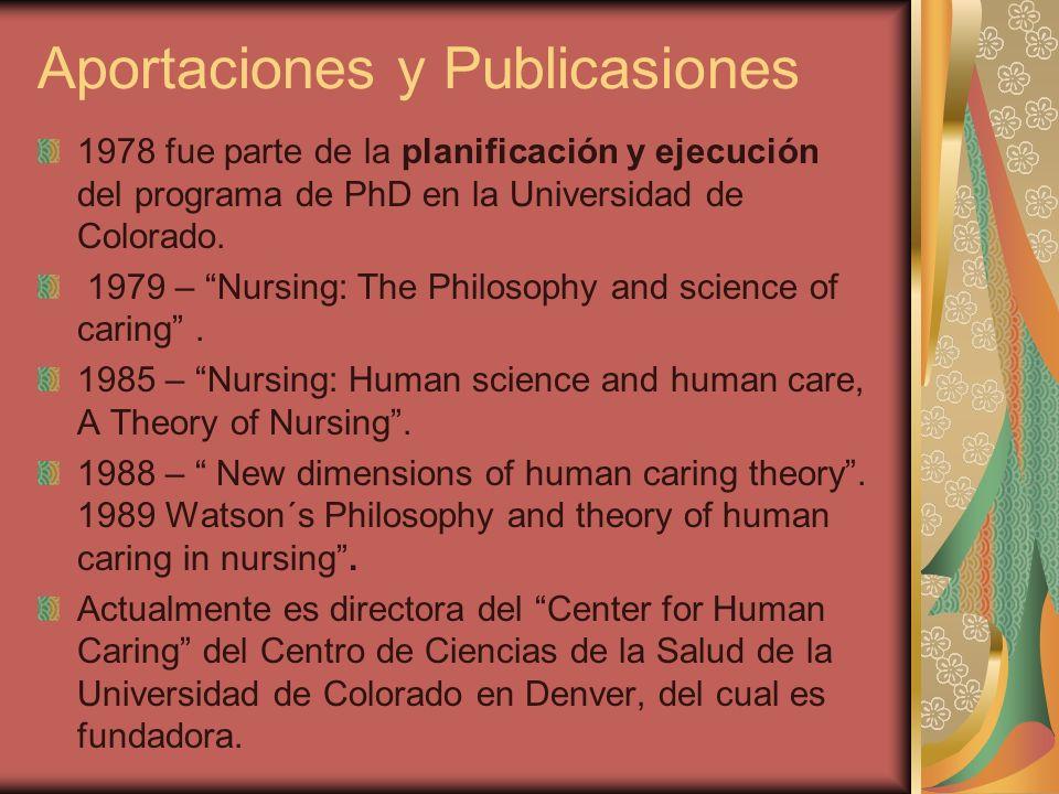 Aportaciones y Publicasiones 1978 fue parte de la planificación y ejecución del programa de PhD en la Universidad de Colorado. 1979 – Nursing: The Phi