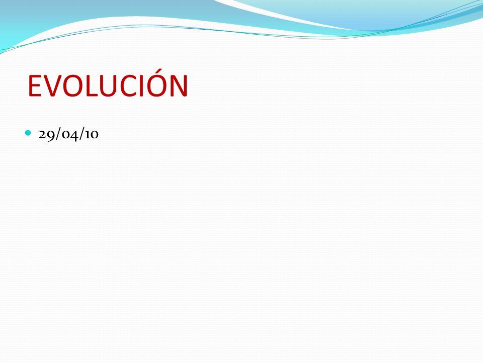 EVOLUCIÓN 29/04/10