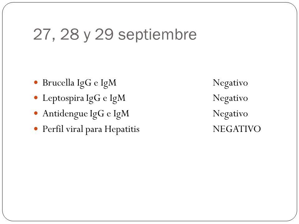 27, 28 y 29 septiembre Brucella IgG e IgMNegativo Leptospira IgG e IgM Negativo Antidengue IgG e IgMNegativo Perfil viral para Hepatitis NEGATIVO