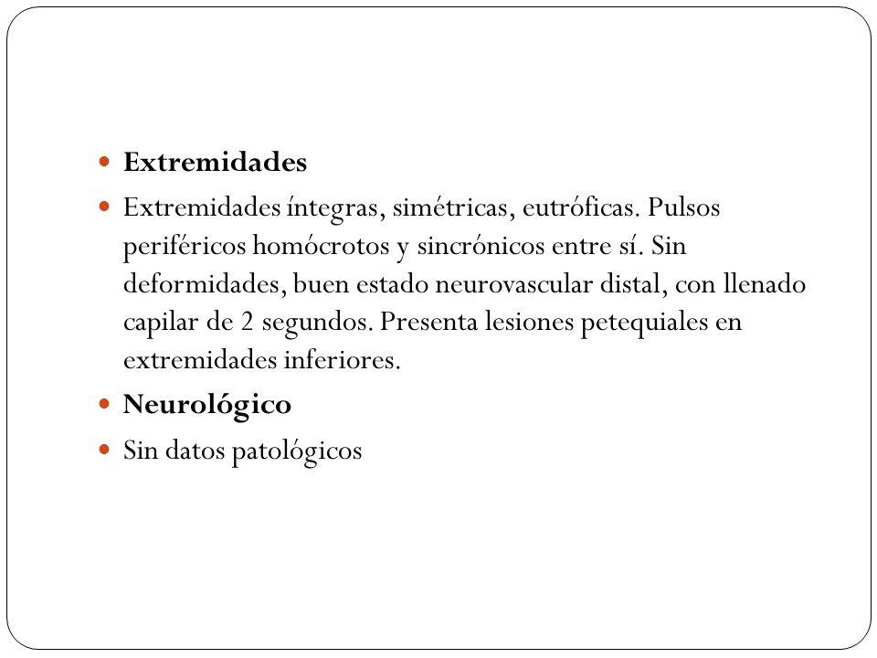 Extremidades Extremidades íntegras, simétricas, eutróficas. Pulsos periféricos homócrotos y sincrónicos entre sí. Sin deformidades, buen estado neurov