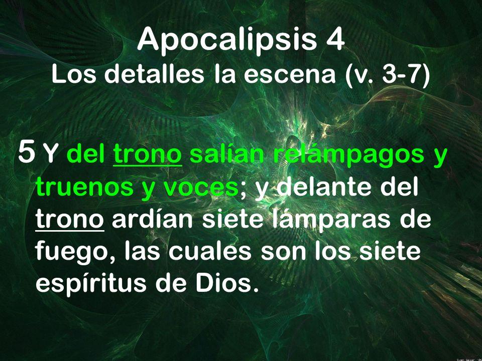 5 Y del trono salían relámpagos y truenos y voces; y delante del trono ardían siete lámparas de fuego, las cuales son los siete espíritus de Dios. Apo