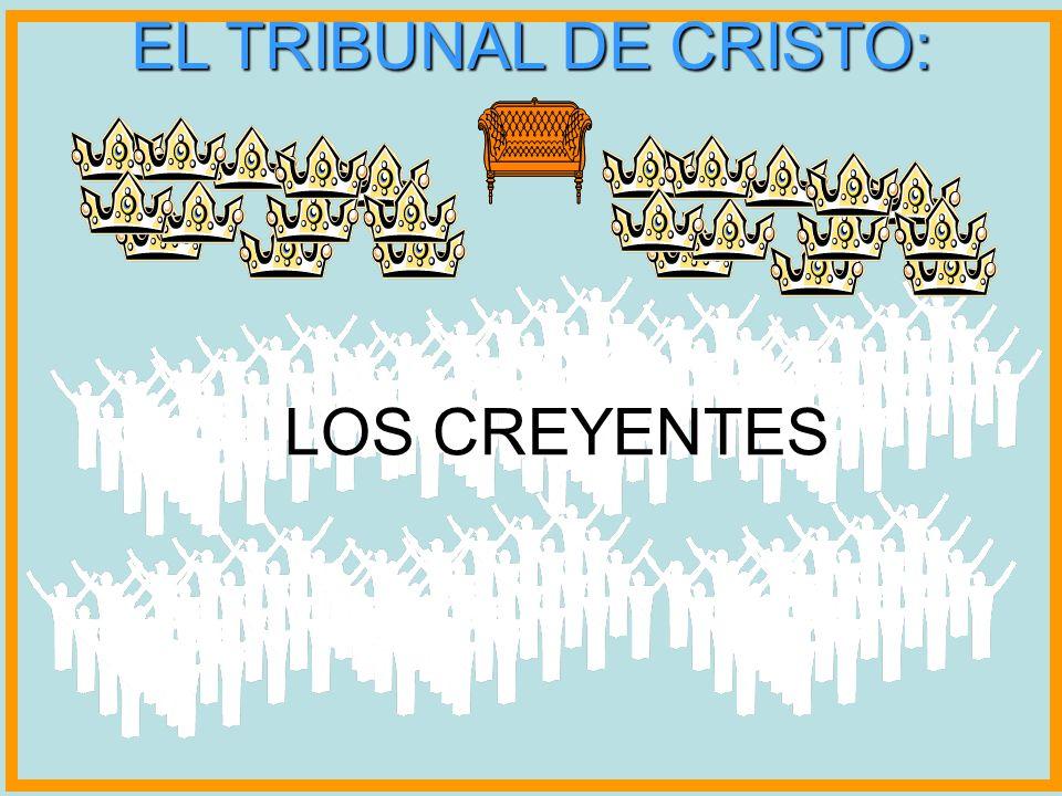 EL TRIBUNAL DE CRISTO: LOS CREYENTES