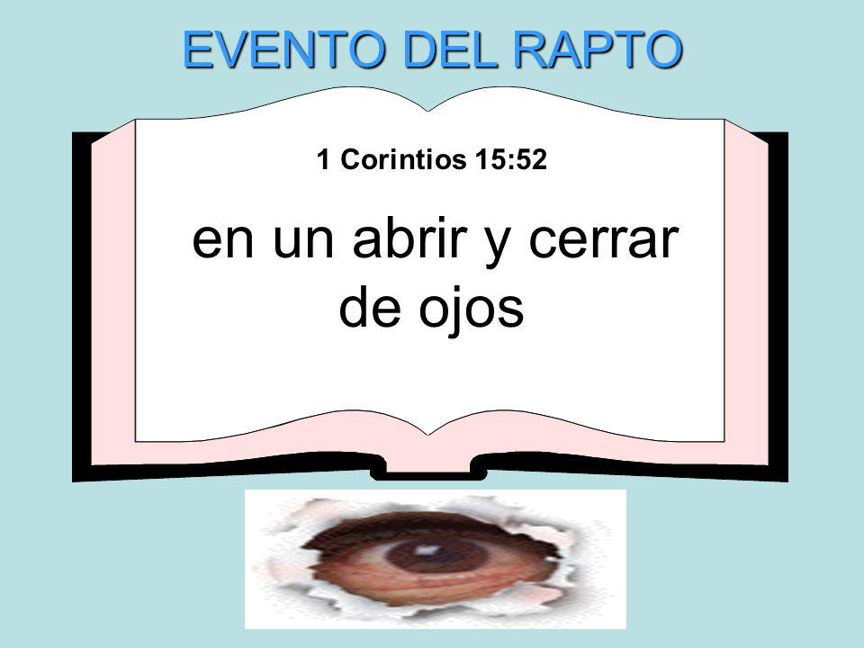 1 Corintios 15:52 en un abrir y cerrar de ojos EVENTO DEL RAPTO