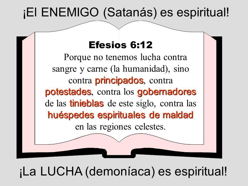 Efesios 6:12 principados potestadesgobernadores tinieblas huéspedes espirituales de maldad Porque no tenemos lucha contra sangre y carne (la humanidad