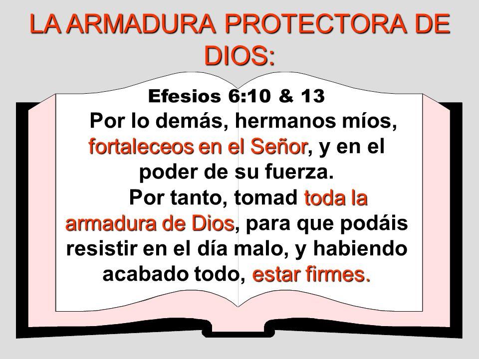 Efesios 6:10 & 13 fortaleceos en el Señor Por lo demás, hermanos míos, fortaleceos en el Señor, y en el poder de su fuerza. toda la armadura de Dios e