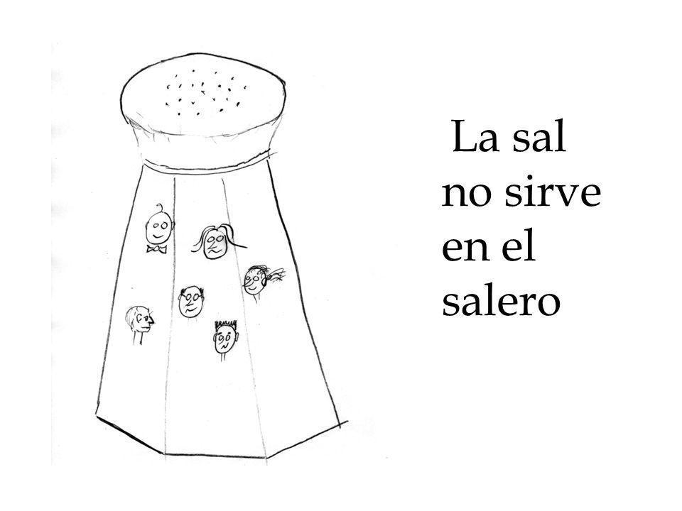 La sal no sirve en el salero