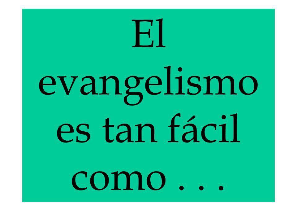 El evangelismo es tan fácil como...