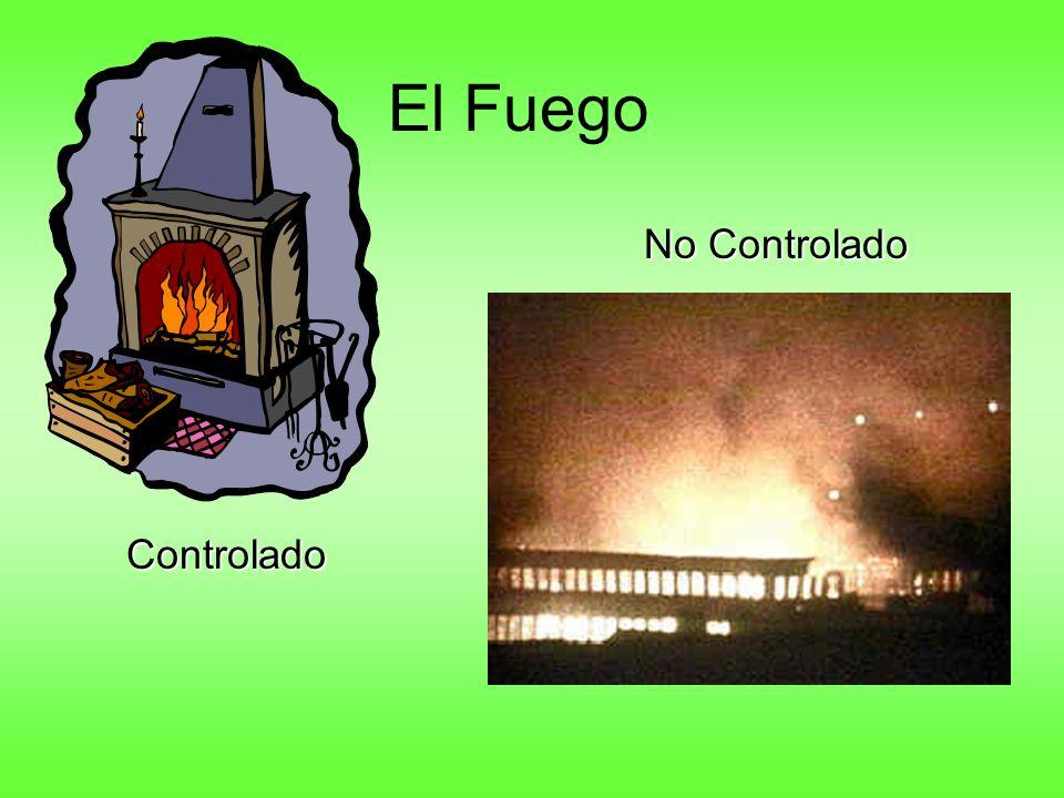 El Fuego Controlado No Controlado