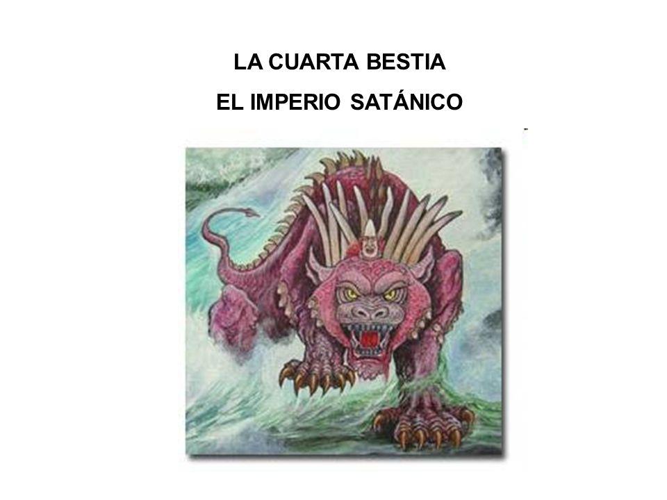 LA CUARTA BESTIA EL IMPERIO SATÁNICO