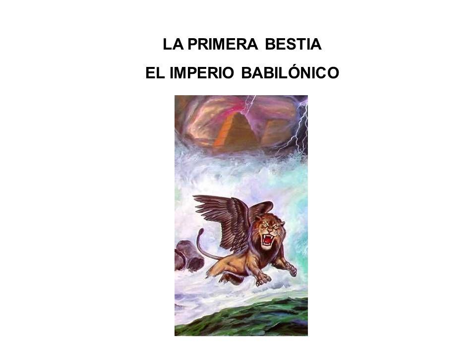 LA PRIMERA BESTIA EL IMPERIO BABILÓNICO
