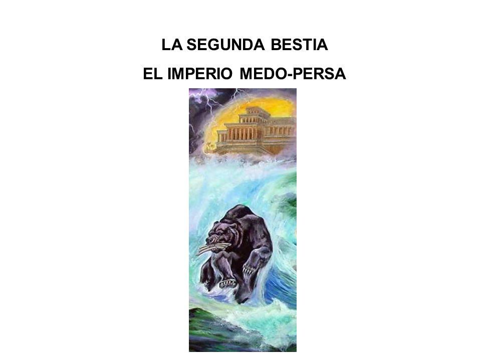 LA SEGUNDA BESTIA EL IMPERIO MEDO-PERSA