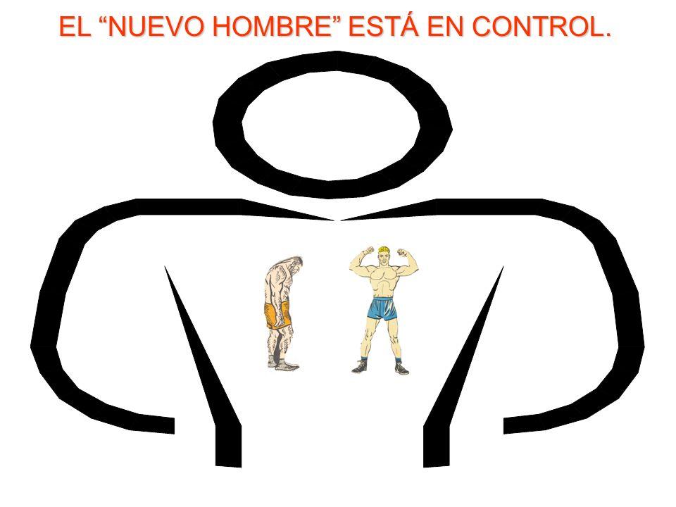 EL NUEVO HOMBRE ESTÁ EN CONTROL.
