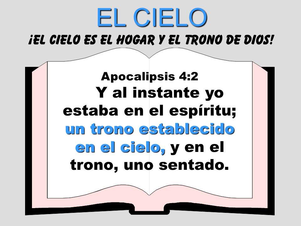 Apocalipsis 4:2 un trono establecido en el cielo, Y al instante yo estaba en el espíritu; un trono establecido en el cielo, y en el trono, uno sentado
