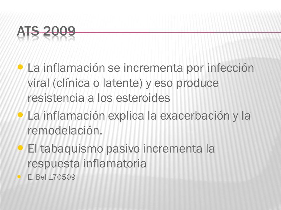 La inflamación se incrementa por infección viral (clínica o latente) y eso produce resistencia a los esteroides La inflamación explica la exacerbación