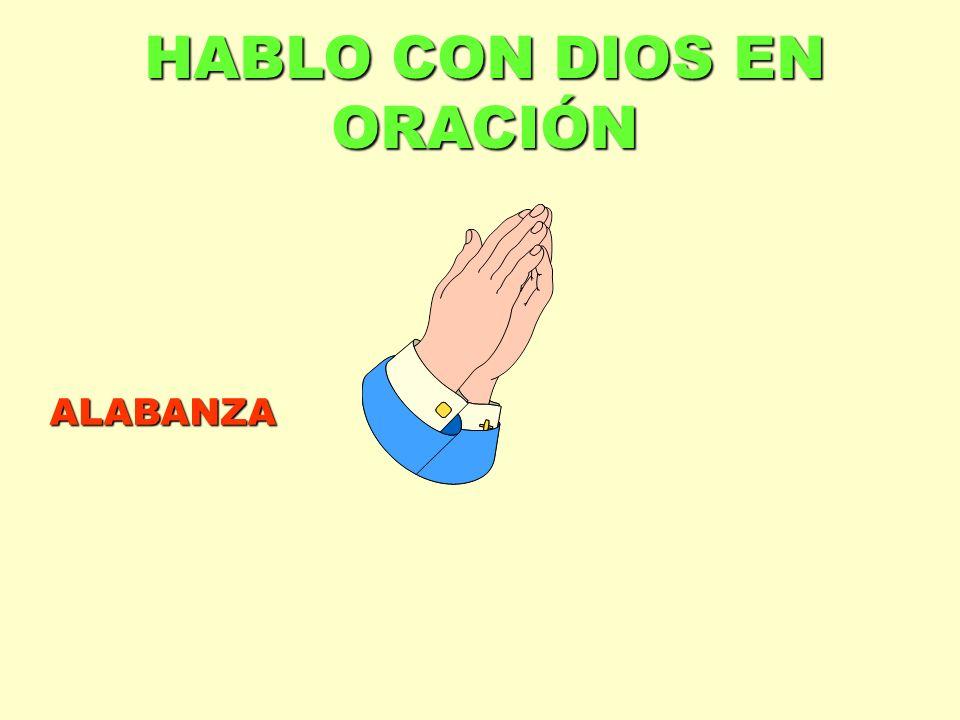 HABLO CON DIOS EN ORACIÓN ALABANZA