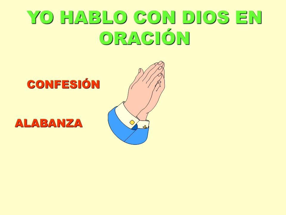YO HABLO CON DIOS EN ORACIÓN ALABANZA CONFESIÓN