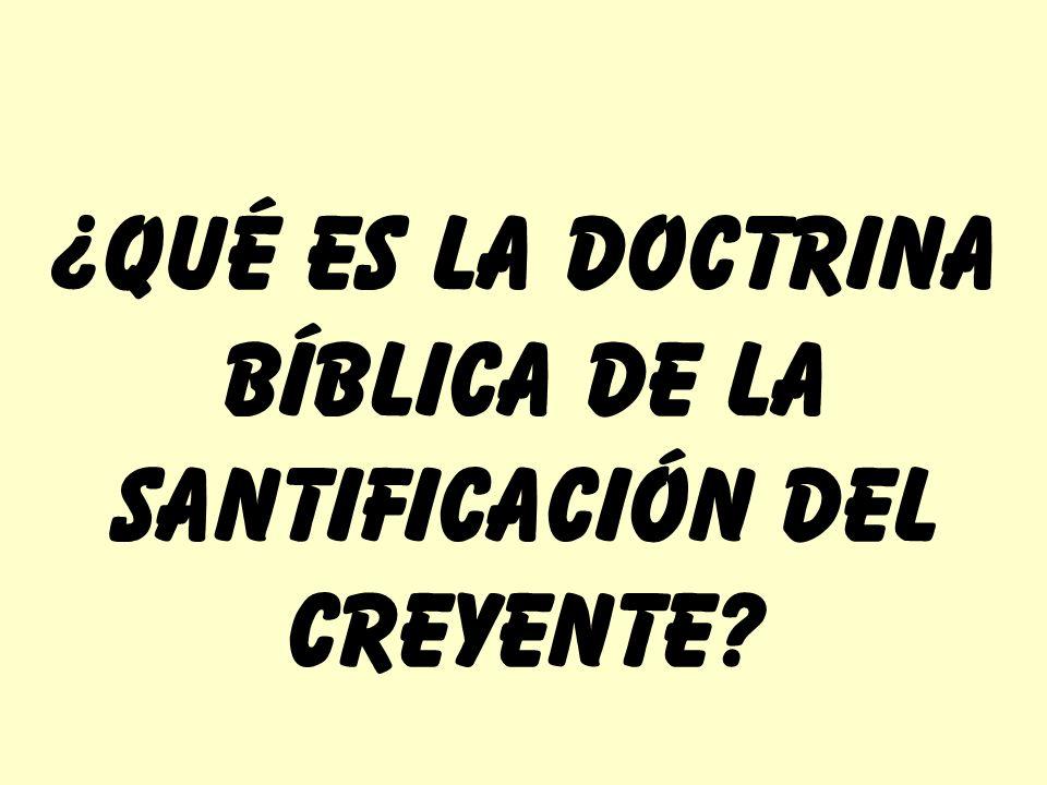 ¿qué es la doctrina bíblica de la santificación del creyente?