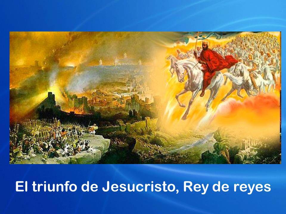 El triunfo de Jesucristo, Rey de reyes