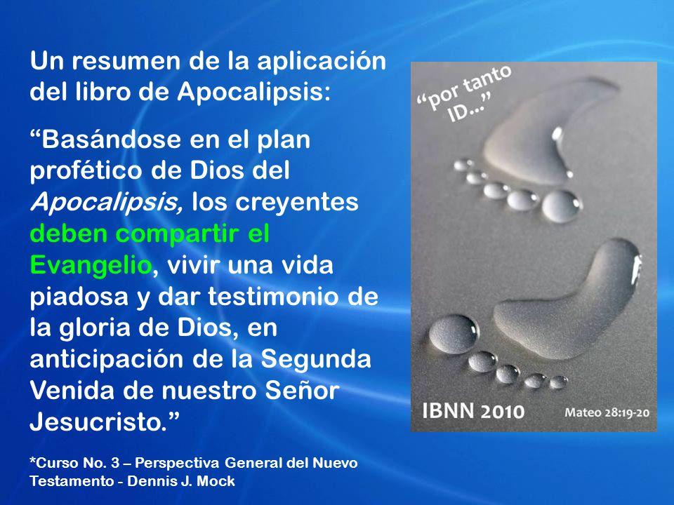 Un resumen de la aplicación del libro de Apocalipsis: Basándose en el plan profético de Dios del Apocalipsis, los creyentes deben compartir el Evangel