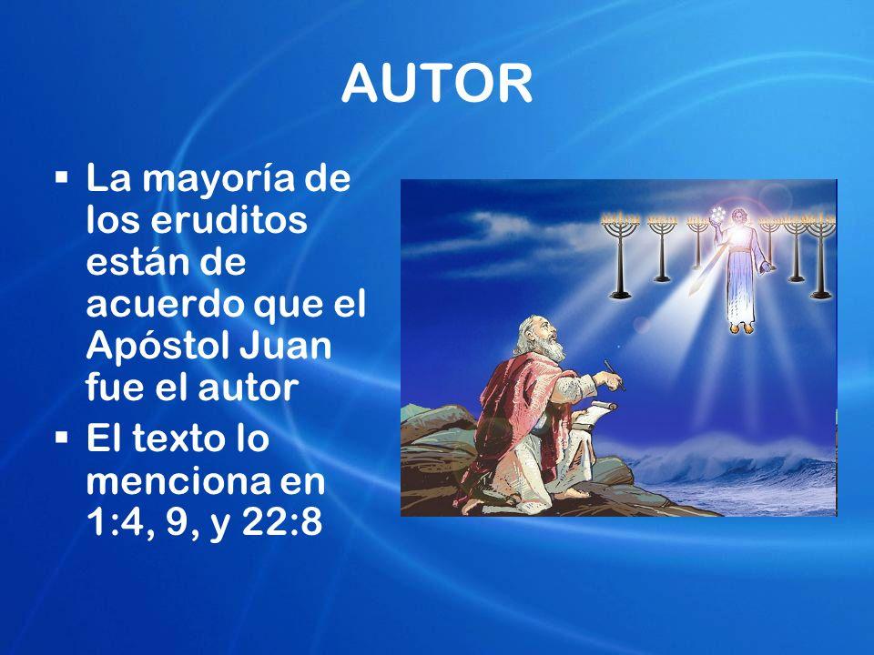 AUTOR La mayoría de los eruditos están de acuerdo que el Apóstol Juan fue el autor El texto lo menciona en 1:4, 9, y 22:8