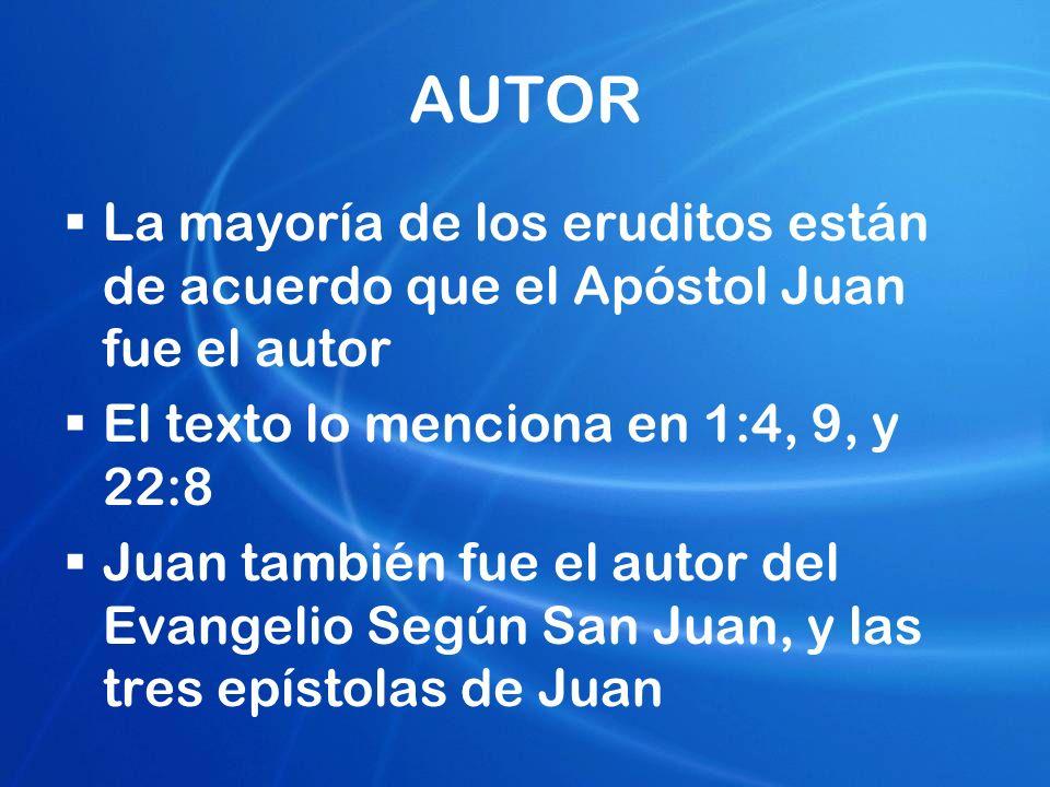 AUTOR La mayoría de los eruditos están de acuerdo que el Apóstol Juan fue el autor El texto lo menciona en 1:4, 9, y 22:8 Juan también fue el autor de