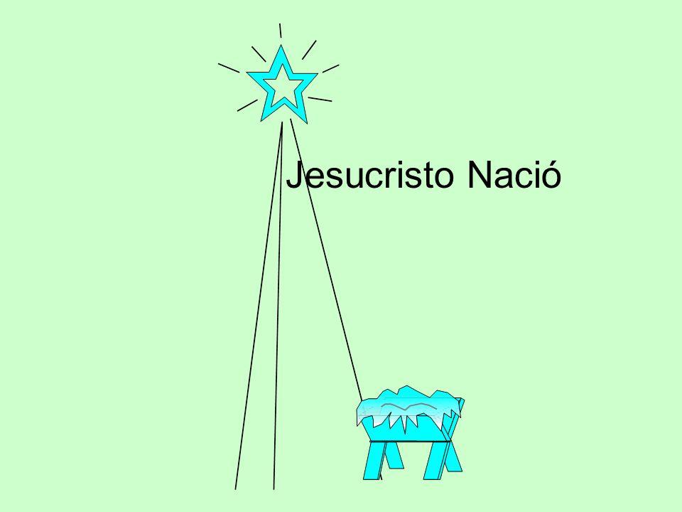 Jesucristo Nació