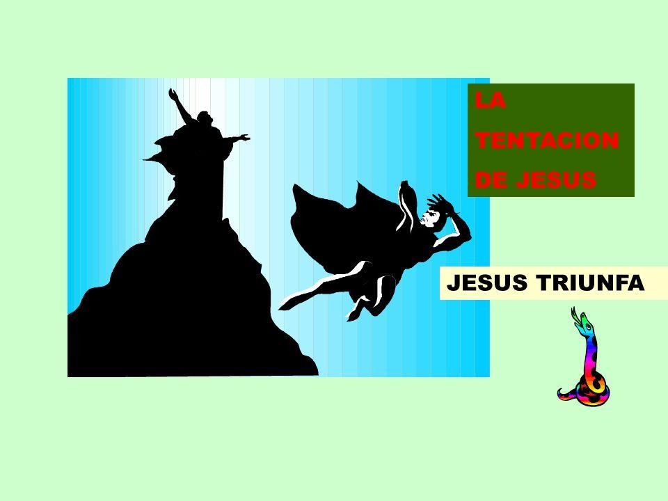 LA TENTACION DE JESUS JESUS TRIUNFA