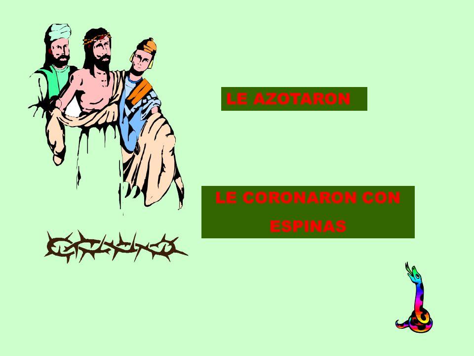 LE AZOTARON LE CORONARON CON ESPINAS