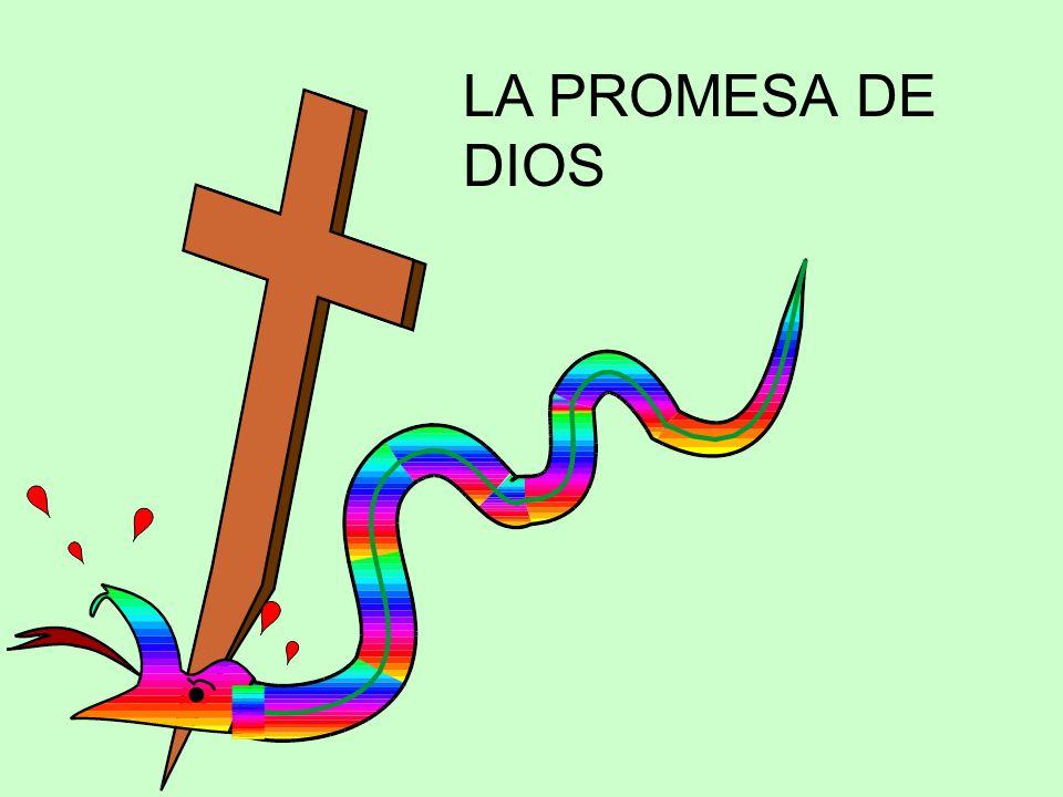 PASARON LOS SIGLOS Hubo muchas batallas entre La Serpiente y Dios La Serpiente casi siempre ganaba Dios seguía enviando promesas