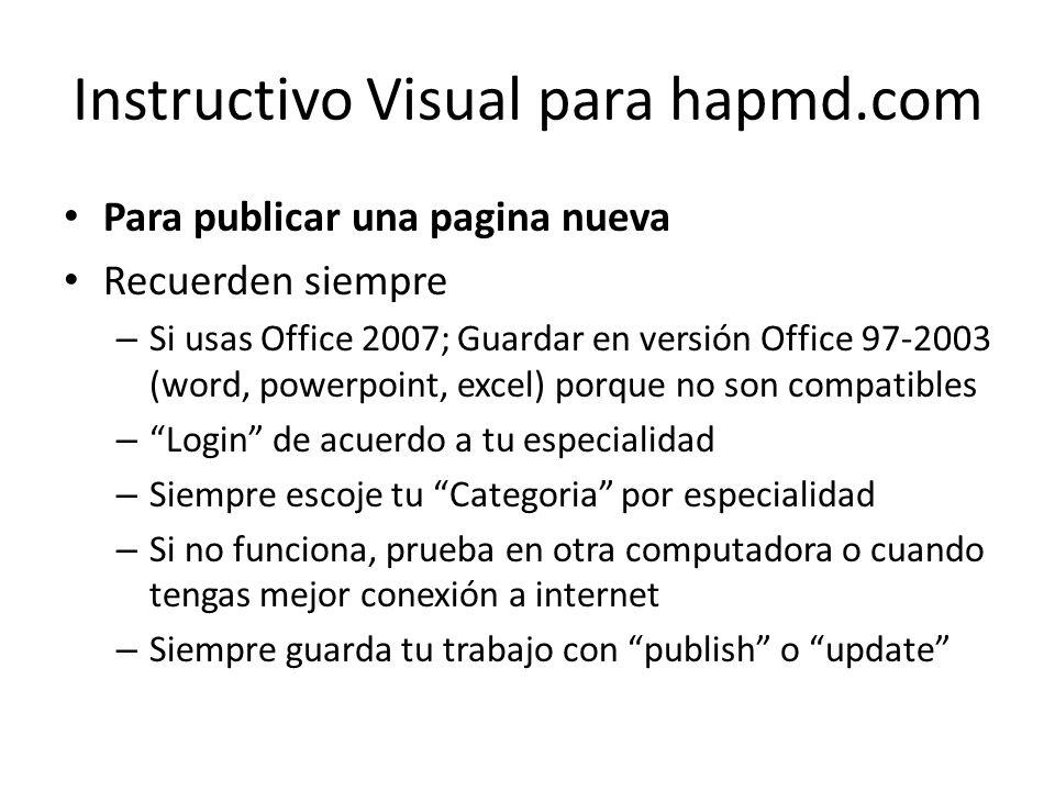 Instructivo Visual para hapmd.com Para publicar una pagina nueva Recuerden siempre – Si usas Office 2007; Guardar en versión Office 97-2003 (word, pow