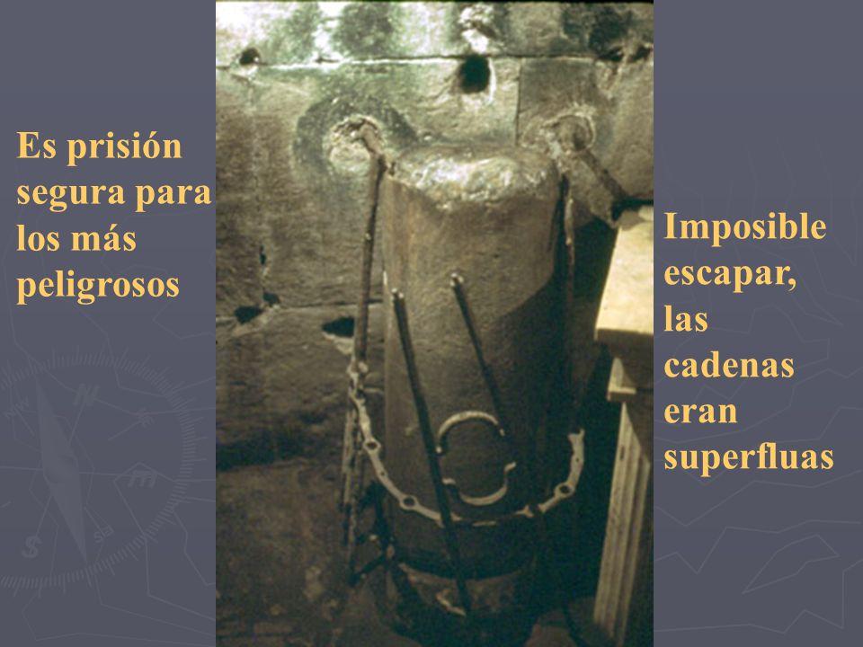 Imposible escapar, las cadenas eran superfluas Es prisión segura para los más peligrosos