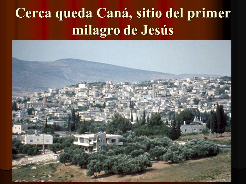 Cerca queda Caná, sitio del primer milagro de Jesús