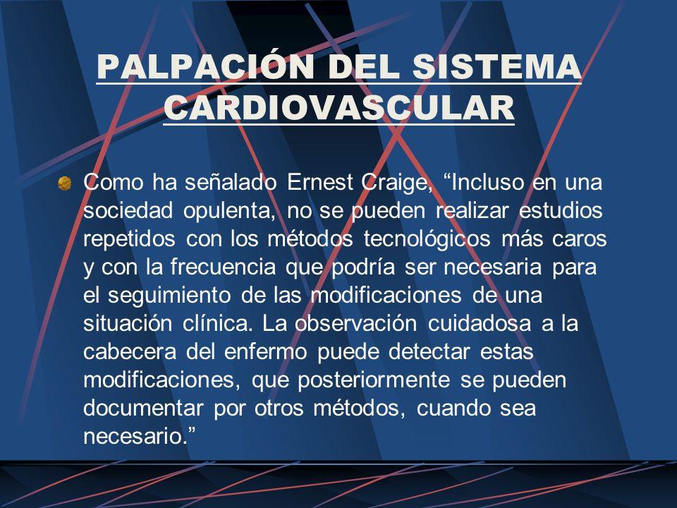 PULSO ARTERIAL La palpación del pulso arterial a nivel de la arteria radial es con frecuencia la primera investigación que el médico realiza en el paciente.