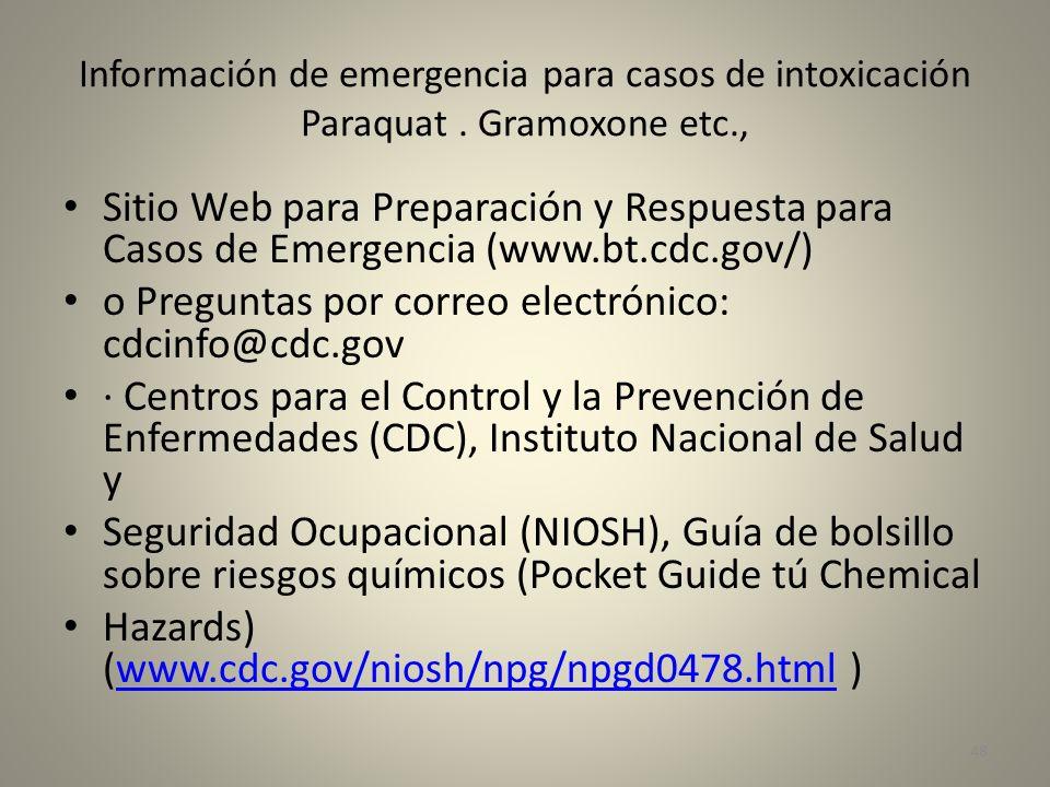 Información de emergencia para casos de intoxicación Paraquat. Gramoxone etc., Sitio Web para Preparación y Respuesta para Casos de Emergencia (www.bt