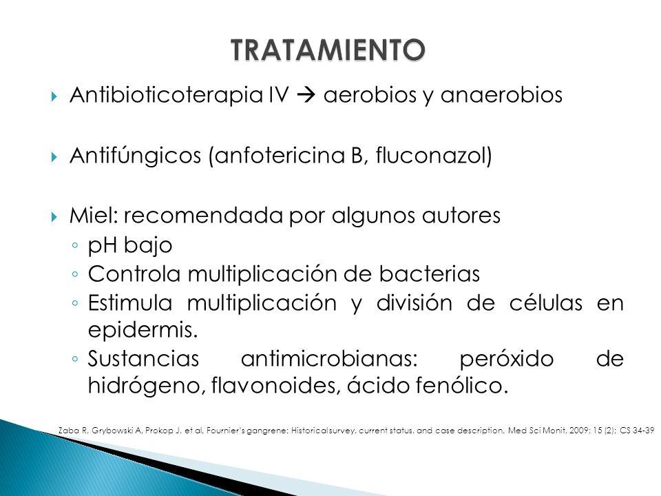 Antibioticoterapia IV aerobios y anaerobios Antifúngicos (anfotericina B, fluconazol) Miel: recomendada por algunos autores pH bajo Controla multiplicación de bacterias Estimula multiplicación y división de células en epidermis.