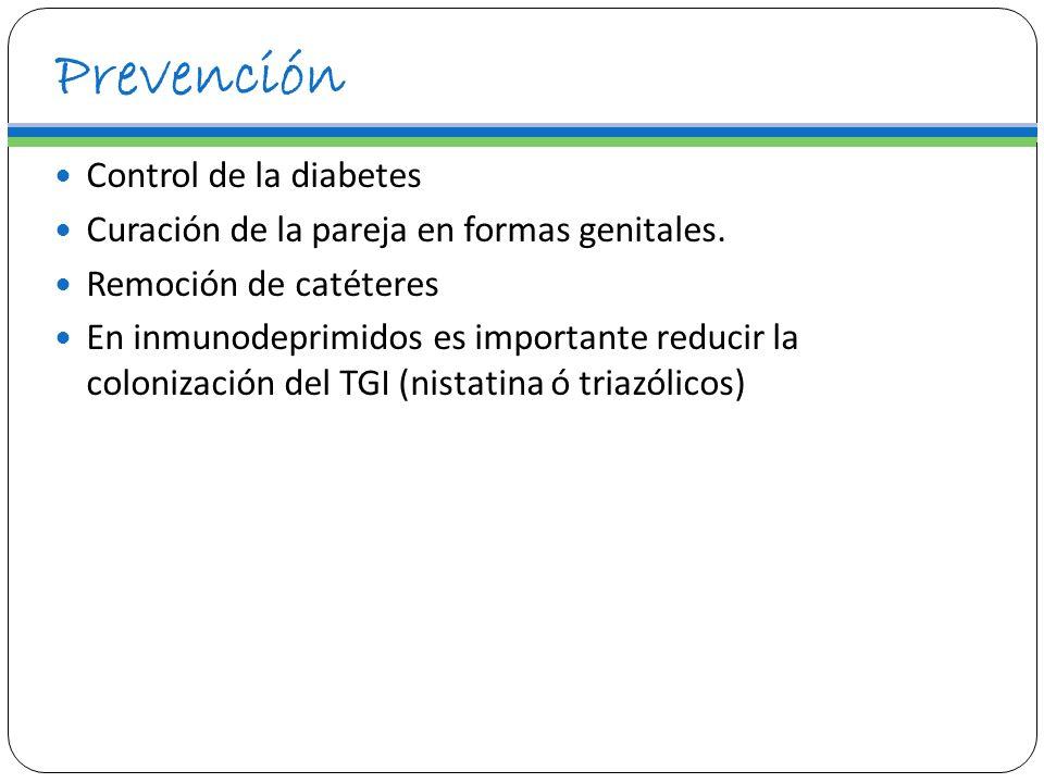 Prevención Control de la diabetes Curación de la pareja en formas genitales. Remoción de catéteres En inmunodeprimidos es importante reducir la coloni