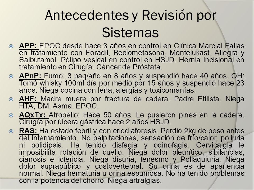 Antecedentes y Revisión por Sistemas APP: EPOC desde hace 3 años en control en Clínica Marcial Fallas en tratamiento con Foradil, Beclometasona, Monte