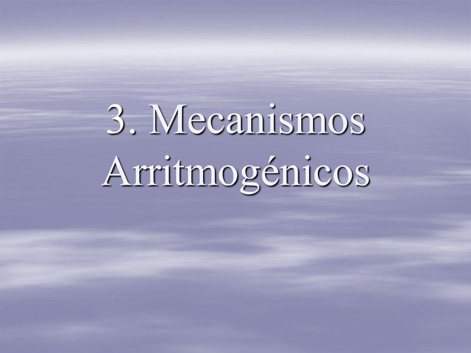 3. Mecanismos Arritmogénicos