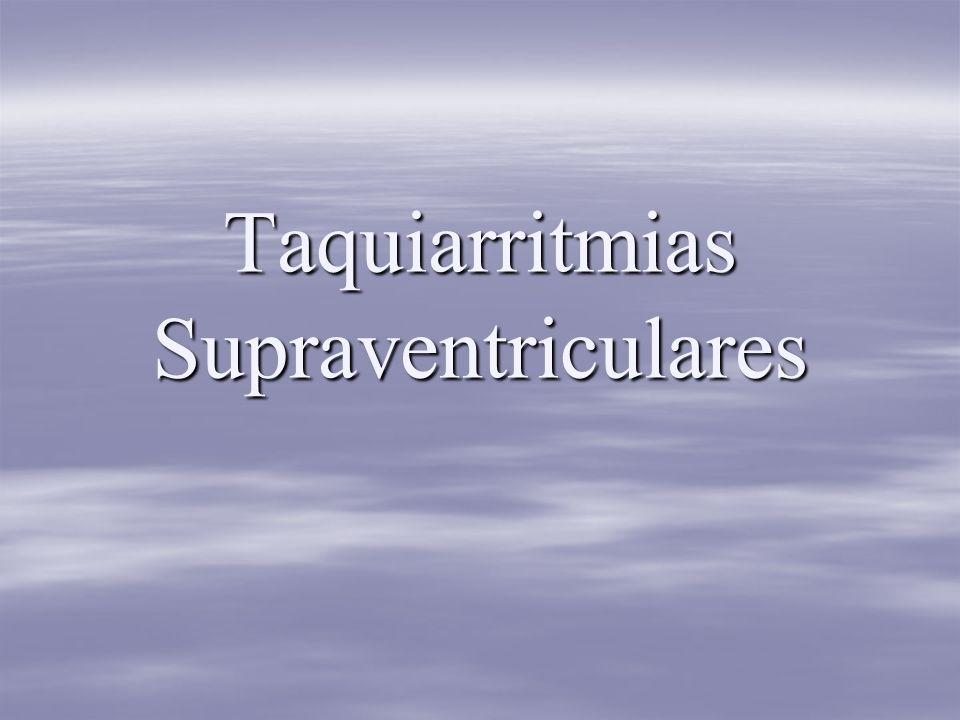 Taquiarritmias Supraventriculares