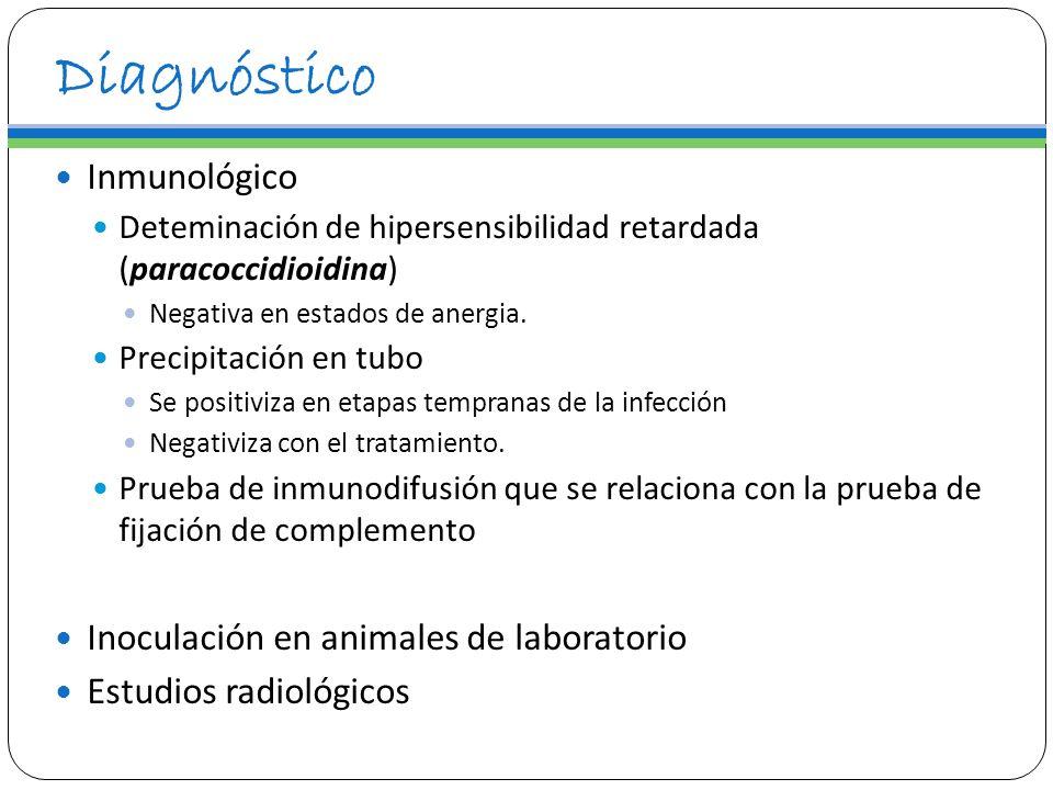 Inmunológico Deteminación de hipersensibilidad retardada (paracoccidioidina) Negativa en estados de anergia. Precipitación en tubo Se positiviza en et