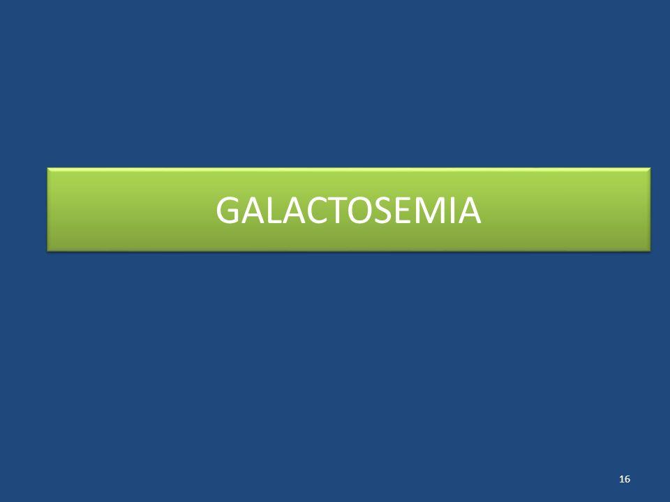 GALACTOSEMIA 16