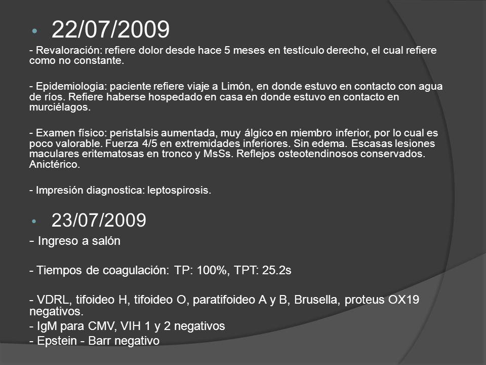 22/07/2009 - Revaloración: refiere dolor desde hace 5 meses en testículo derecho, el cual refiere como no constante. - Epidemiologia: paciente refiere