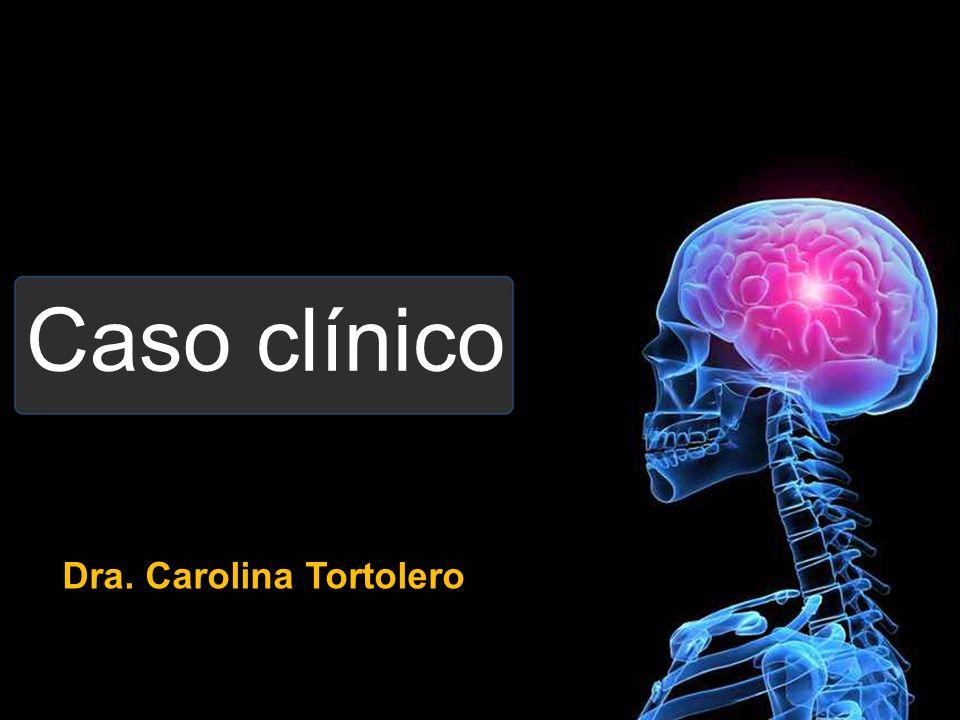 Caso clínico Dra. Carolina Tortolero