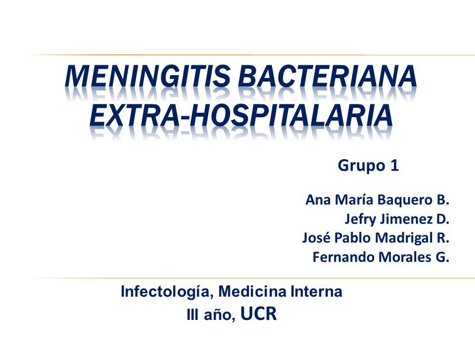Grupo 1 Ana María Baquero B. Jefry Jimenez D. José Pablo Madrigal R. Fernando Morales G. Infectología, Medicina Interna III año, UCR